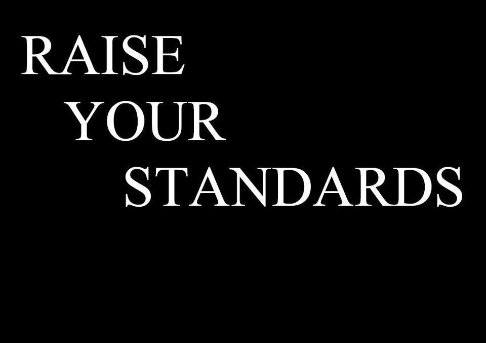 Quotes About Raise Your Standards 47 Quotes