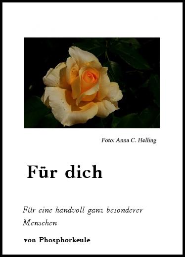 Gedichte Für Dich Für Eine Handvoll Ganz Besonderer Menschen Von