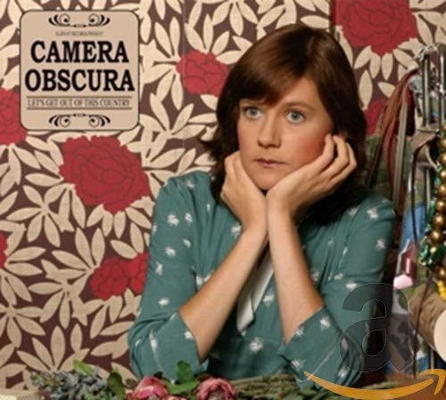 Camera Obscura - Let's Get Out Of This Country