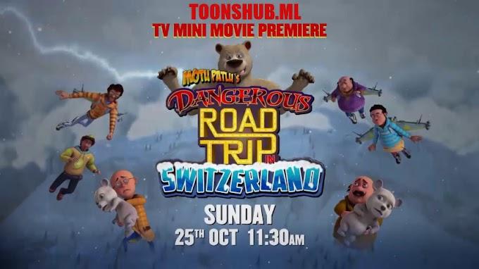 Motu Patlu's Dangerous Road Trip in Switzerland Hindi Movie Download HD