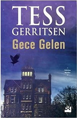 Kitap Yorumu: Gece Gelen - Tess Gerritsen