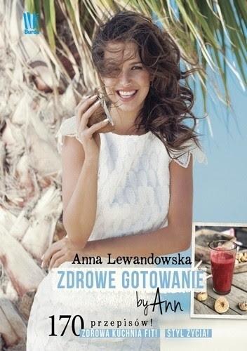 Zdrowe Gotowanie By Ann Anna Lewandowska 307610 Lubimyczytaćpl