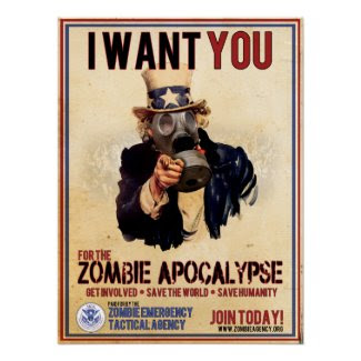 I Want You - Zombie Apocalypse Posters