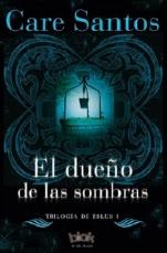 El dueño de las sombras (Trilogía de Eblus I) Care Santos