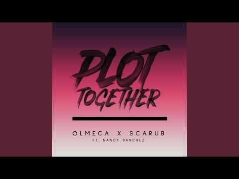 "Olmeca & Scarub – ""Plot Together"" Ft. Nancy Sanchez"
