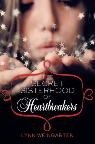 The Secret Sisterhood of Heartbreakers (The Secret Sisterhood of Heartbreakers, #1)
