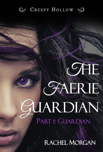 The Faerie Guardian, Part I: Guardian (Creepy Hollow) by Rachel Morgan