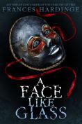 Title: A Face Like Glass, Author: Frances Hardinge