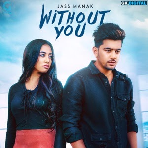 JASS MANAK - Without You Chords and Lyrics | ChordZone org