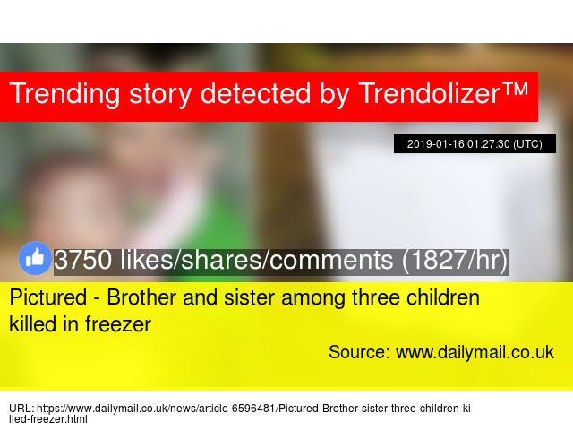 Pictured Brother And Sister Among Three Children Killed In Freezer