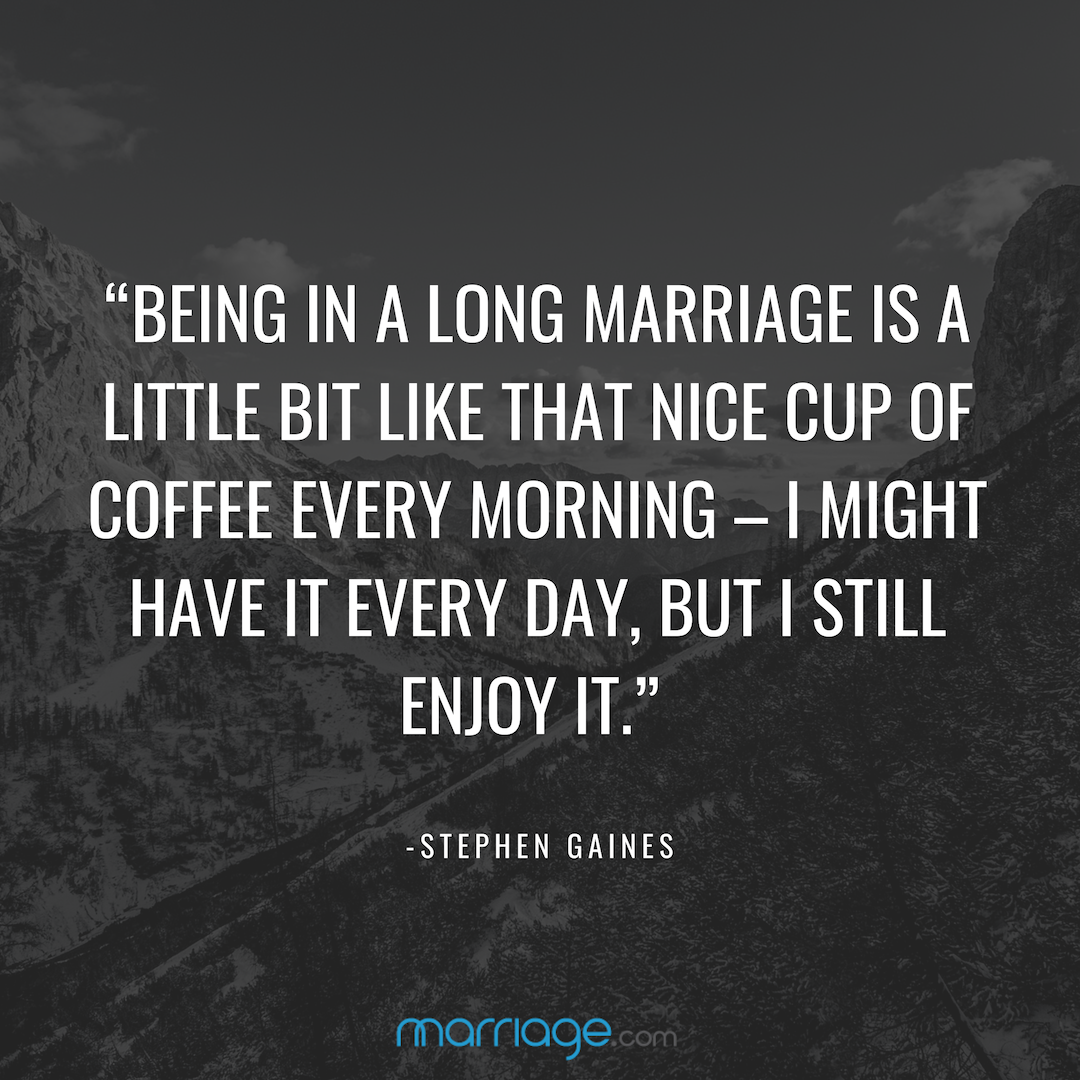 Being In A Long Marriage Is A Little Bit Marriage Quotes