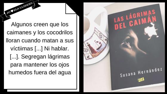 Las lágrimas del caimán. Susana Hernández