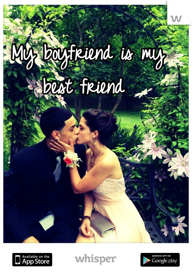 My Boyfriend Is My Best Friend Quotes Best Friend Quotes
