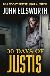 30 Days of Justis by John Ellsworth