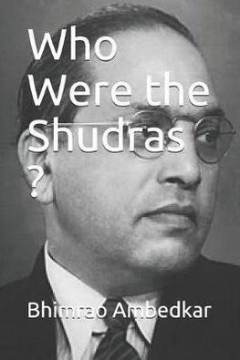 WHO WERE THE SHUDRAS ? THE BRAHMANIC THEORY OF THE ORIGIN OF THE SHUDRAS CHAPTER-2