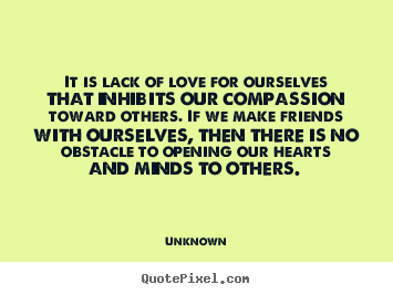 Unknown Image Quotes It Is Lack Of Love For Ourselves That