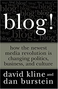 """Cover of """"Blog!: How the Newest Media Rev..."""