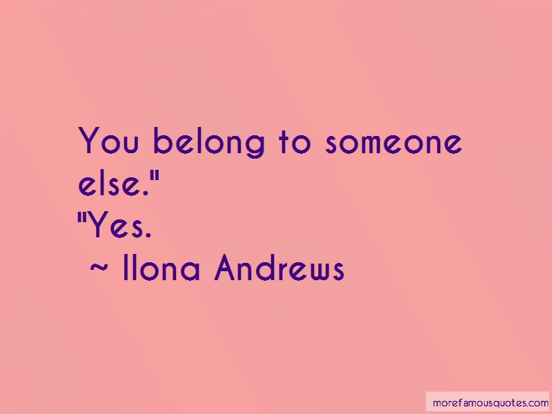 You Belong To Someone Else Quotes Top 13 Quotes About You Belong To