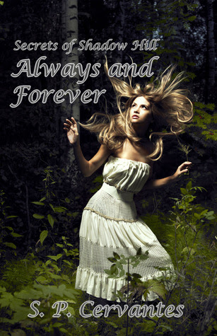 Secrets of Shadow Hill: Always and Forever (Book 1)