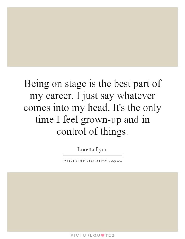 Stage Quotes Stage Sayings Stage Picture Quotes Page 14