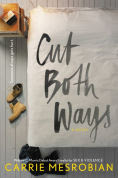 Title: Cut Both Ways, Author: Carrie Mesrobian