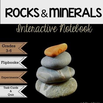 Rocks & MInerals Interactive Science Notebook {4.P.2.2 & 4.P.2.3}
