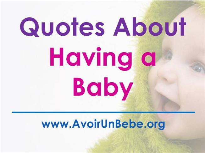 Quotes About Having A Baby Authorstream