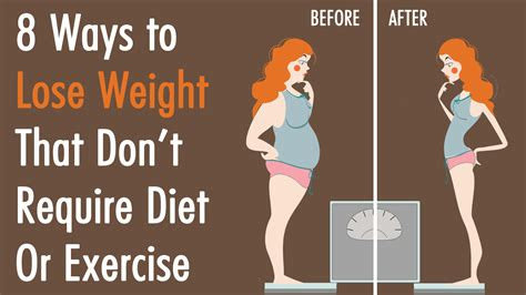 ways  lose weight  dont require diet  exercise