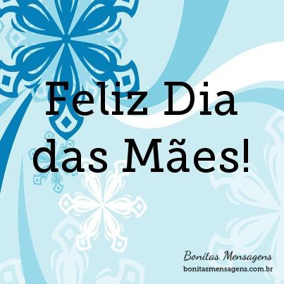 Feliz Dia Das Mães Mensagens Para O Dia Das Mães Bonitas Mensagens