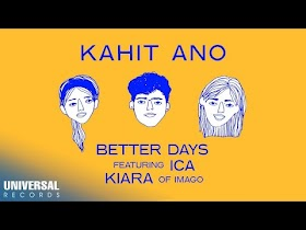 Kahit Ano by Better Days feat. Ica and Kiara of Imago [Official Lyric Video]