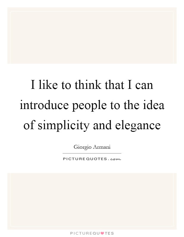 Simplicity And Elegance Quotes Sayings Simplicity And Elegance