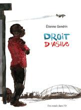 Droit d'Asile d'Etienne Gendrin - Récits, Documents (avril 2011)