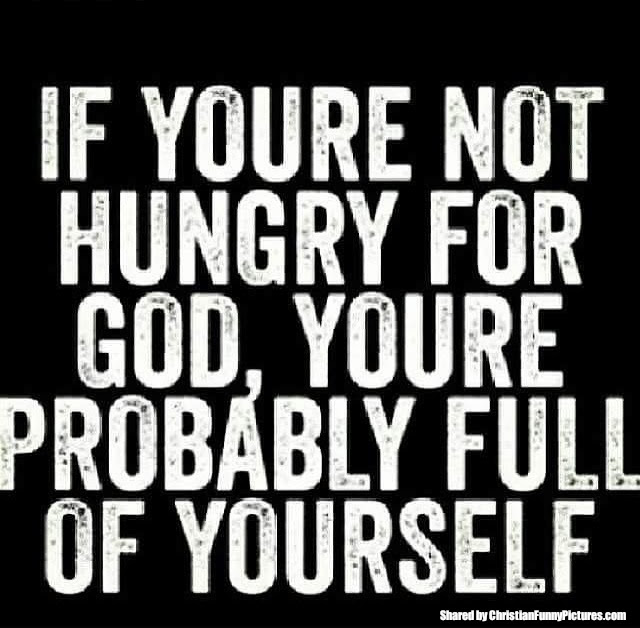 Are You Hungry For God Christian Funny Pictures A Time To Laugh