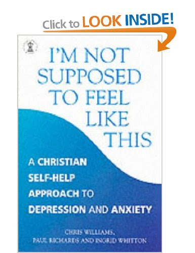 I'm Not Supposed to Feel Like This: A Christian Approach ...