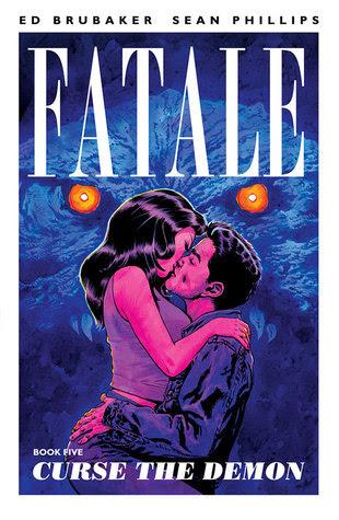 Fatale Vol 5 Curse The Demon Fatale 5 By Ed