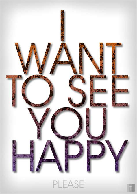 I Just Wanna See You Happy Quotes