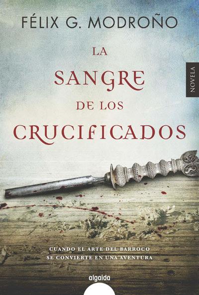 La sangre de los crucificados · Félix G. Modroño