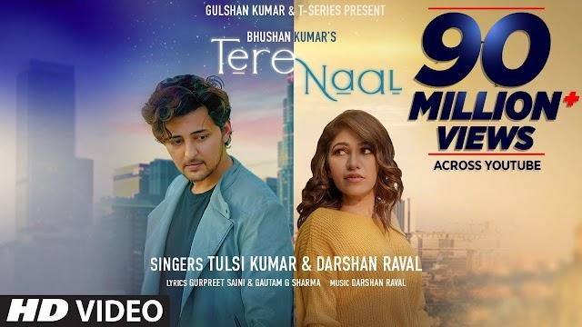 Tere Naal Lyrics Song - Tulsi Kumar & Darshan Raval Lyrics2021.com