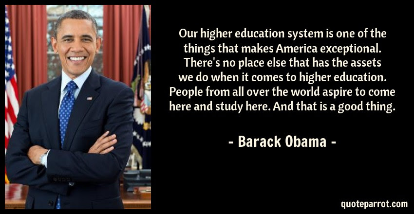 Our Higher Education System Is One Of The Things That M By Barack