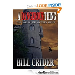 ...A Dangerous Thing (The Carl Burns Mystery Series)