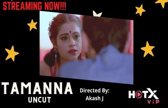 Tamanna Uncut (2021) - HotX Short Film