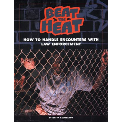 Beat The Heat How To Handle Encounters With Law Enforcement