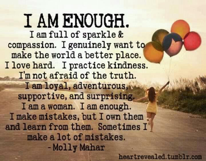 I Am Enough I Am Full Of Sparkle Compassion I Genuinely Want To