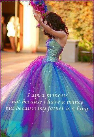 I Am A Princess Not Because I Have A Prince But Because My