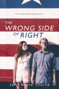 Title: The Wrong Side of Right, Author: Jenn Marie Thorne