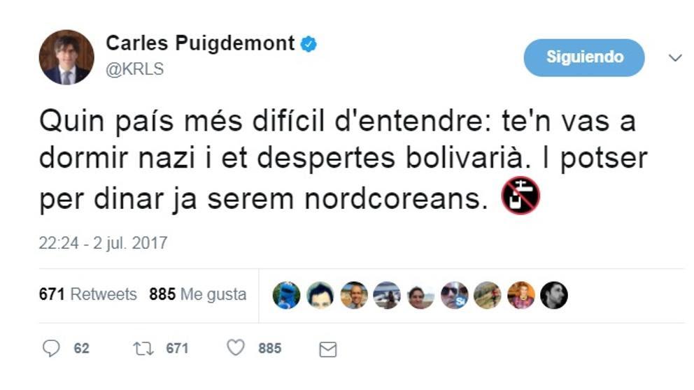 """Puigdemont: """"Te vas a dormir nazi y te levantas bolivariano"""""""