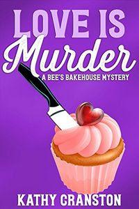 Love is Murder by Kathy Cranston