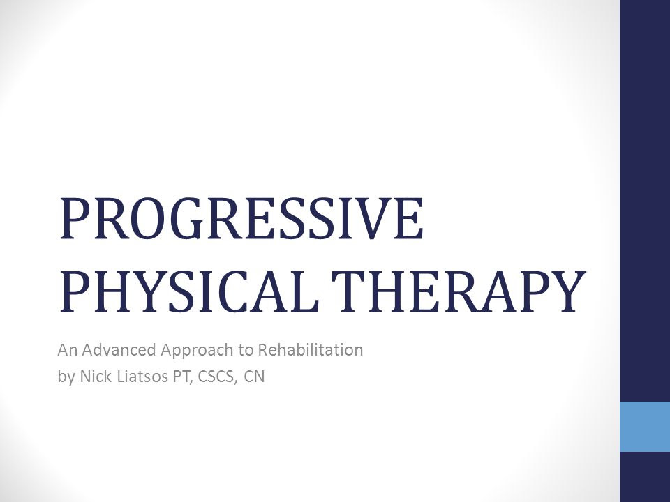 Progressive Physical Therapy Ppt Video Online Download