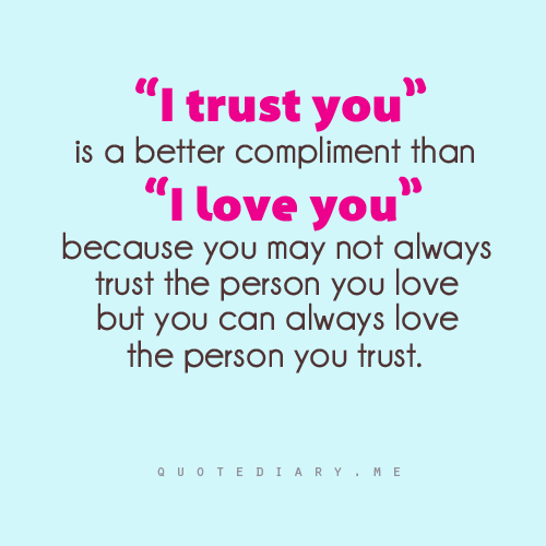 Quotes About I Trust You 245 Quotes