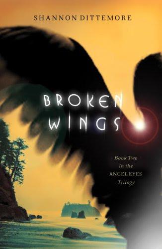 Broken Wings (An Angel Eyes Novel) by Shannon Dittemore